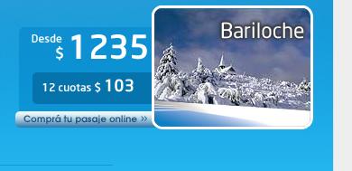 Bariloche:  Desde $ 1235 o 12 cuotas: $ 103. Comprá tu pasaje Online